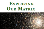 Exploring Our Matrix